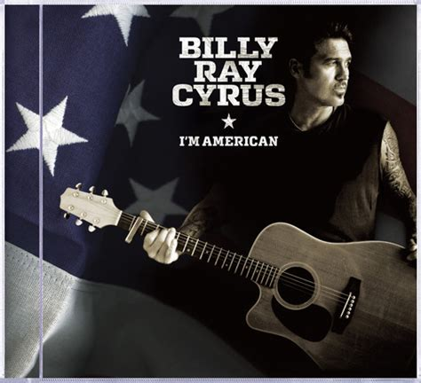 Vista Records Billy Cyrus To Release New Patriotic Album I M American On Buena Vista Records