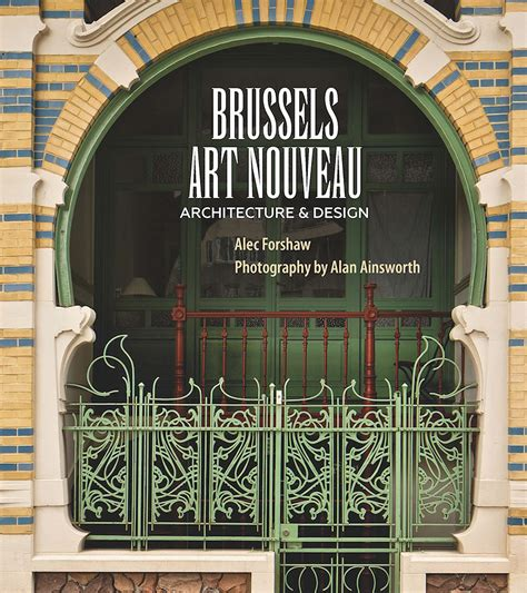 art design brussels brussels art nouveau architecture design forshaw