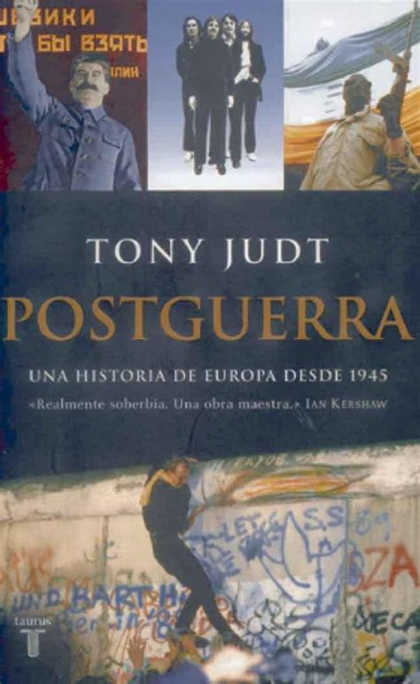 postguerra una historia postguerra una historia de europa desde 1945 de tony judt letras libres
