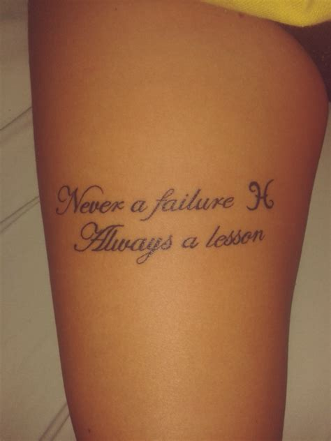 never a failure always a lesson tattoo never a failure always a lesson on we it