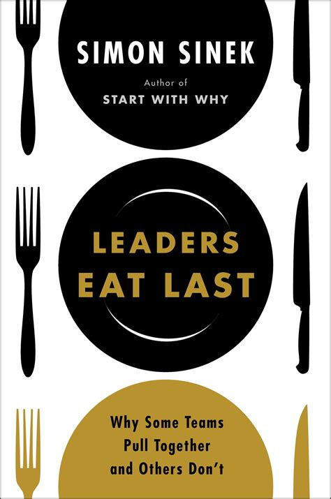 libro leaders eat last why leaders eat last by simon sinek book summary
