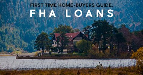 what is an fha home loan a time home buyers guide