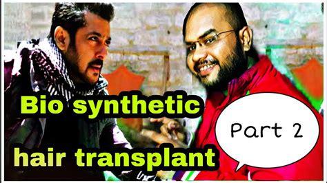 salman synthetic hair salman khan synthetic hair transplant part 2 reality