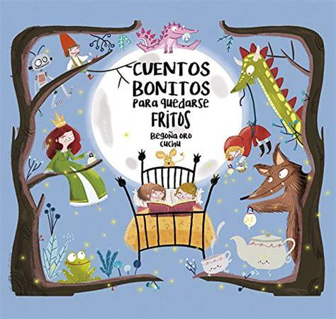 libro cuentos bonitos para quedarse cuentos bonitos para quedarse fritos pequelia