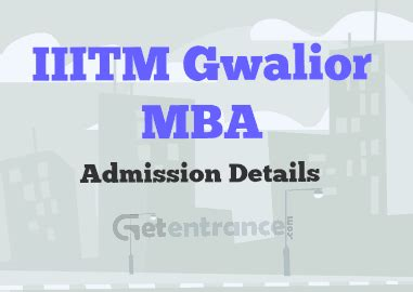 Mba Admission 2016 India by Iiitm Gwalior Mba Admission 2016 2017 Getentrance