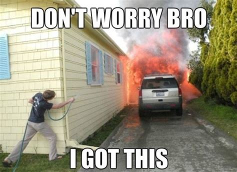 Funny Fail Memes - dont worry bro i got this jokes memes pictures
