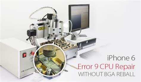 iphone 6 error 9 cpu repair without bga reball rewa