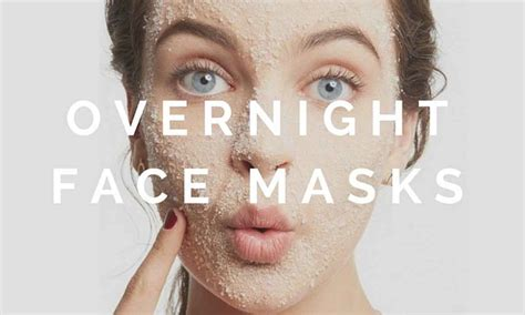 diy overnight mask 3 overnight masks for glowing skin sleep with ettitude