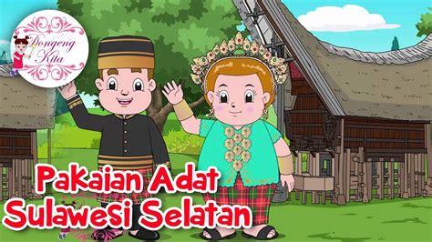film kolosal sulawesi selatan pakaian adat sulawesi selatan budaya indonesia dongeng