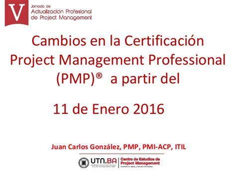 cambios 2016 en la dcn cambios en la certificaci 243 n pmp a partir del 2016