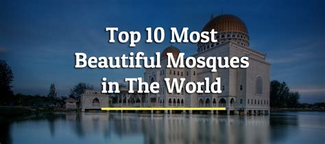 top 10 most beautiful mosques in the world