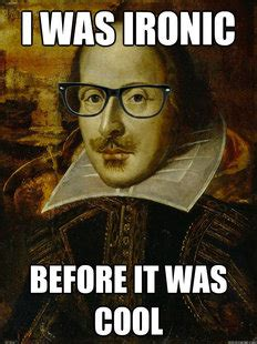 Shakespeare Lyrics Meme - i m a nerd i can smoke you with iambic pentameter