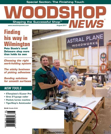 woodworking news magazine woodshop news august 2017 free pdf magazine