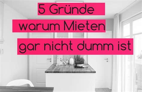 Wohnung Mieten Nürnberg Meine Stadt by 5 Gr 252 Nde Warum Mieten Besser Ist Als Kaufen