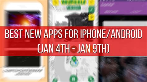 best new android apps bullet in tech news best new apps for iphone and android jan 4th jan 9th tech and