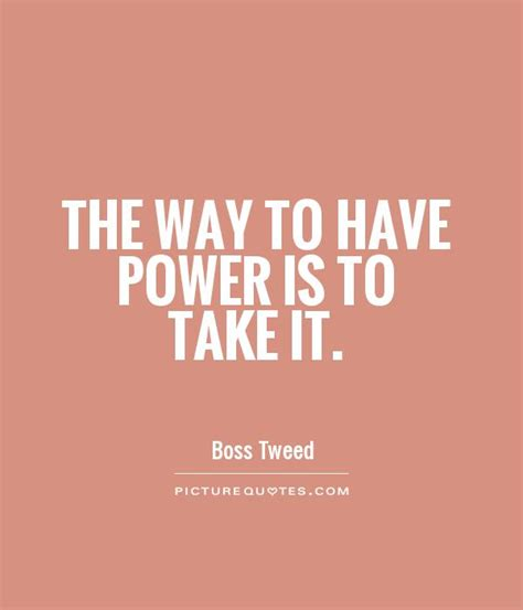 Is To by Power Quotes Power Sayings Power Picture Quotes