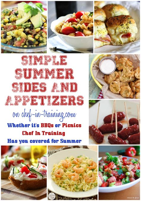 over 50 simple summer sides and appetizers chef in training