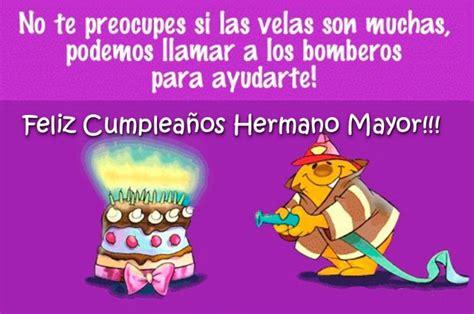imagenes de feliz cumpleaños hermano mayor especial de tarjetas de cumplea 241 os hermano mayor eres el