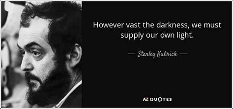 film director quote stanley kubrick movie director top 25 quotes by stanley kubrick of 117 a z quotes