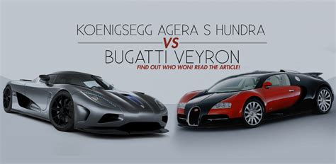 koenigsegg bugatti bugatti veyron vs koenigsegg agera s hundra which is the
