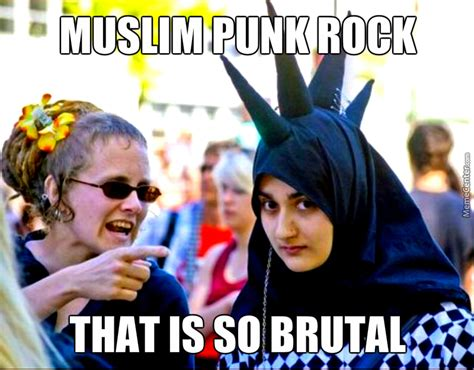 Punk Rock Memes - muslim punk rock by motorbreath meme center