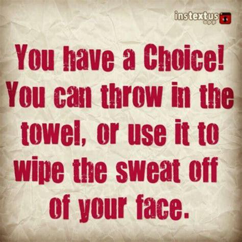 choice   throw   towel     wipe  sweat    face