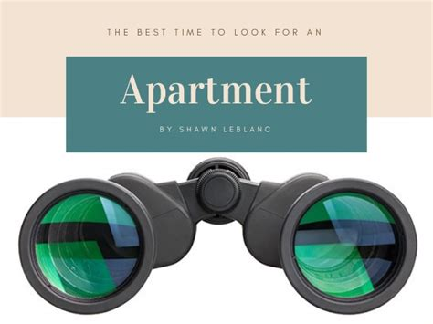 when is the best time to look for an apartment the best time to look for an apartment