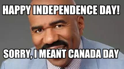Canada Day Meme - meme creator happy independence day sorry i meant