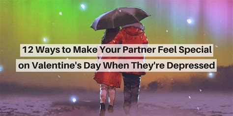 Ways To Feel Cool On A Day by Ways To Make Your Depressed Loved One Feel Special On