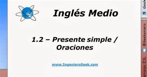 preguntas en ingles en presente simple afirmativas 1 2 presente simple oraciones afirmativas y negativas