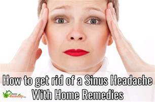 sinus headache home remedies how to get rid of a sinus headache with home remedies