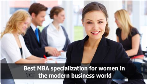 Best Mba Specialization In Canada by Best Mba Specialization For In The Modern Business