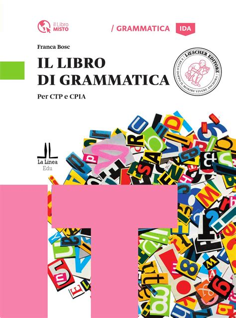 casa editrice loescher il libro di grammatica by loescher editore issuu