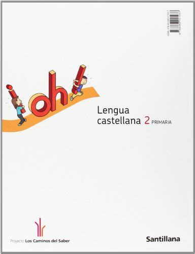 libro proyecto los caminos del saber lengua castellana 2 educaci 243 n primaria di aa vv