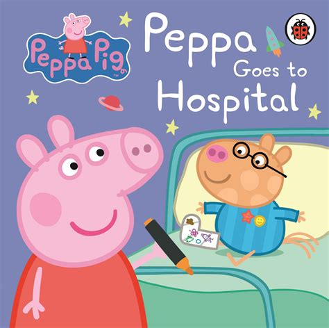 learning to peppa pig books peppa pig peppa goes to hospital penguin books australia