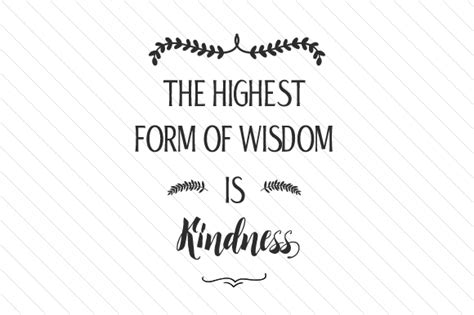 for each day large deluxe words of wisdom and faith books the highest form of wisdom is kindness creative fabrica