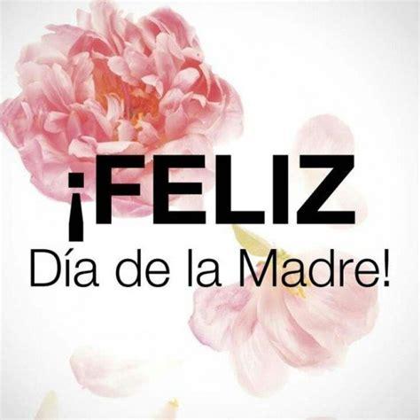 imagenes feliz dia para todas las madres im 193 genes para el d 205 a de la madre 365 im 225 genes bonitas