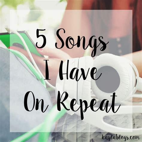 song repeat 5 songs i on repeat