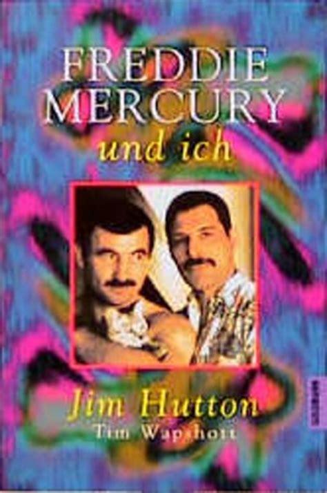 freddie mercury biografie buch freddie mercury und ich von jim hutton bei lovelybooks