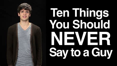 10 things to do if you think he s about to propose ten things you should never say to a guy youtube
