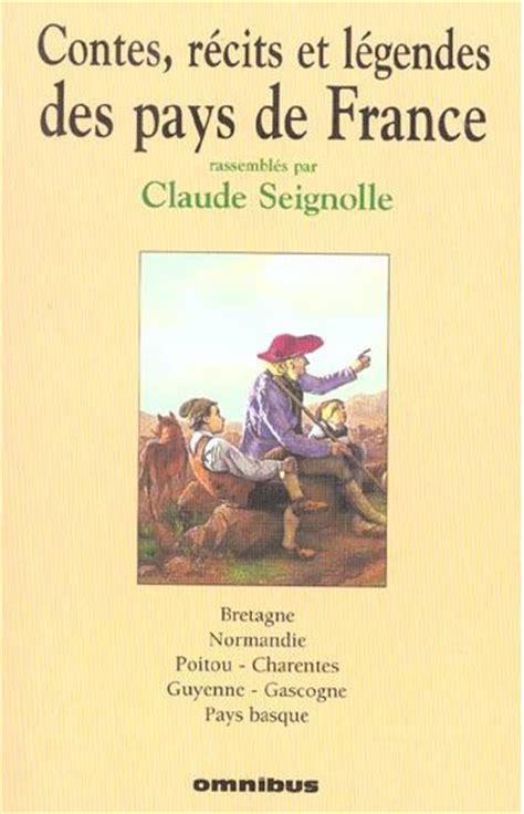 libro contes et lgendes des contes r 233 cits et l 233 gendes des pays de france tome 1 rassembl 233 s par claude seignolle