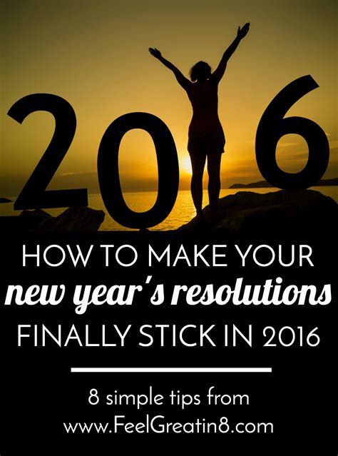 how to make your new year s resolutions stick infographic how to make your new year s resolutions stick feel great