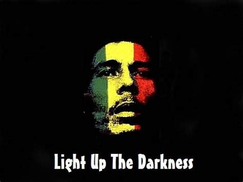 Light Up The Darkness by Bob Marley Light Up The Darkness Hosted By J Brandt Mixtape