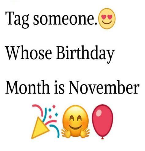 November Birthday Meme - tag someone whose birthday month is november birthday
