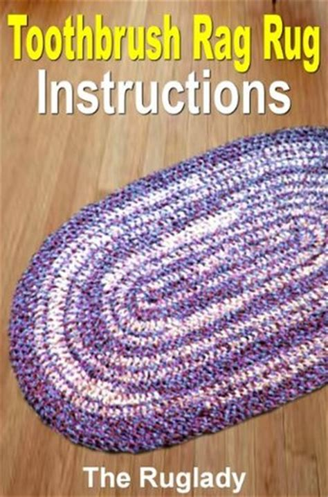 how to start a toothbrush rug toothbrush rag rug by reviews discussion bookclubs lists