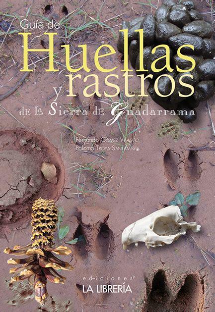 libro huellas y rastros de huellas y rastros de la sierra de guadarrama librera