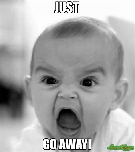 Go Away Meme - just go away meme angry baby 81498 memeshappen