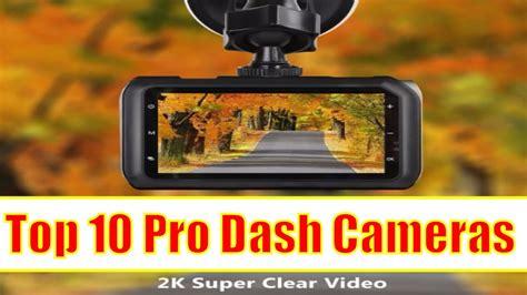 best dash best dash cams in 2017 2018 top 10 pro dash cameras
