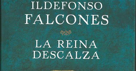 libro la reina descalza al calor de los libros la reina descalza de ildefonso falcones