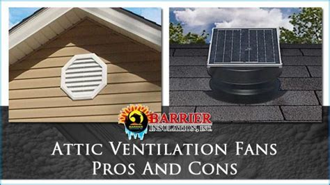 attic fans pros and cons attic ventilation archives barrier insulation inc